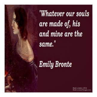 Emily Bronte u. berühmtes unser Soul-Zitat-Plakat Poster