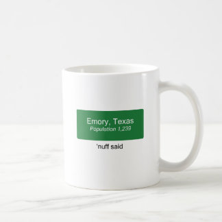 Emory 'Nuff sagte Kaffeetasse