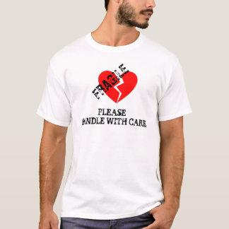 Empfindliches Herz, behandeln bitte sorgfältig T-Shirt