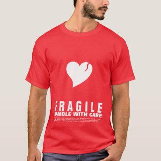Empfindliches Herz… Griff sorgfältig T-Shirt