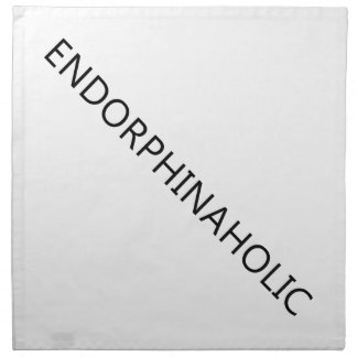 Endorphinaholic Stoffserviette
