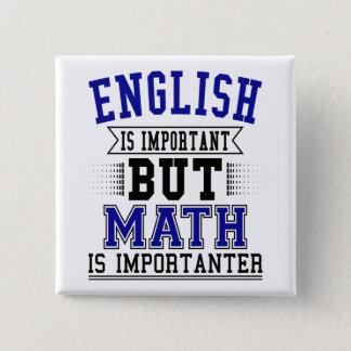 Englisch ist wichtig, aber Mathe ist Importanter Quadratischer Button 5,1 Cm