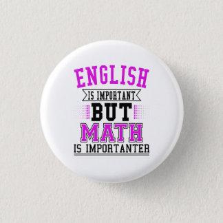 Englisch ist wichtig, aber Mathe ist Importanter Runder Button 3,2 Cm