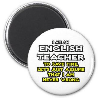 Englischlehrer… nehmen an, dass ich nie falsch bin runder magnet 5,1 cm