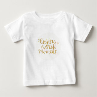 Enjoy every moment baby t-shirt