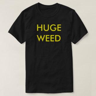 Enormes Unkraut T-Shirt