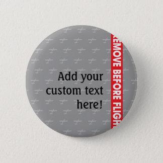 Entfernen Sie vor Flug - Avaiation Runder Button 5,7 Cm