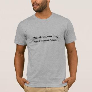 Entschuldigen Sie mich bitte; Ich habe T-Shirt