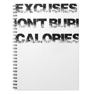 Entschuldigungen brennen nicht Kalorien - Notizblock