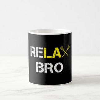Entspannen Sie sich Bro lustigen Lacrosse Kaffeetasse