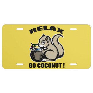 Entspannen Sie sich! Gehen Kokosnuss US Nummernschild
