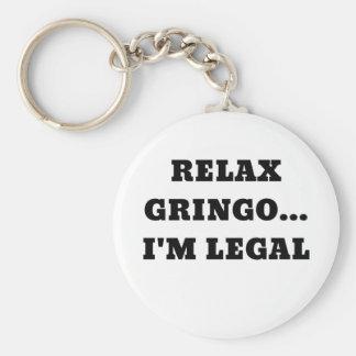 Entspannen Sie sich Gringo Im legal Schlüsselanhänger
