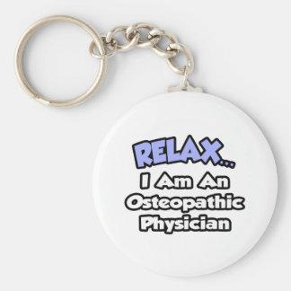 Entspannen Sie sich. Ich bin ein Osteopathic Arzt Schlüsselanhänger