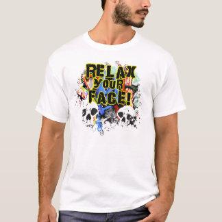 Entspannen Sie sich Ihr Gesicht T-Shirt