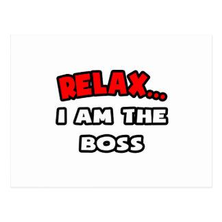 Entspannen Sie sich… mich sind der Chef Postkarte