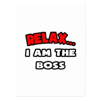 Entspannen Sie sich… mich sind der Chef Postkarten