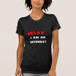 Entspannen Sie sich… mich sind ein Internist T-Shirt