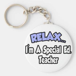 Entspannen Sie sich… mich sind ein spezieller Ed. Schlüsselanhänger