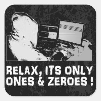 Entspannen Sie sich, seine nur u. null Quadrat-Aufkleber