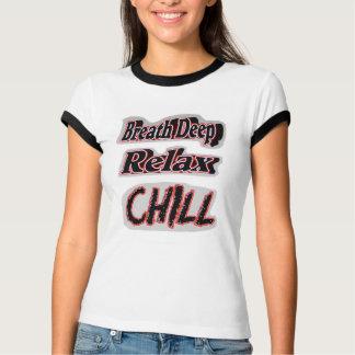 Entspannen Sie sich und kühlen Sie T - Shirt