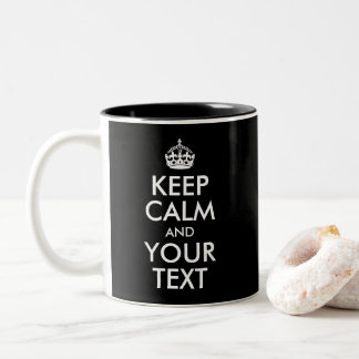 Entwerfen Sie Ihre Selbst behalten Ruhe und Ihren Zweifarbige Tasse