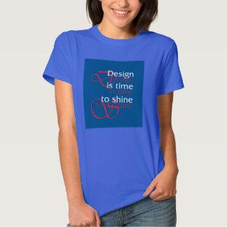 Entwerfen Sie seine Zeit, Blau zu glänzen T-shirt