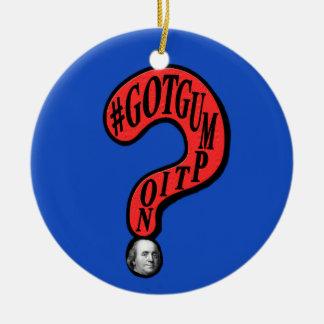 Entwurf #GOTGUMPTION Fragezeichen-Bens Franklin Keramik Ornament