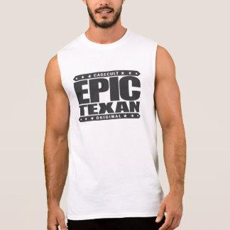 EPISCHER TEXAN - der Geist des einzigen Ärmelloses Shirt