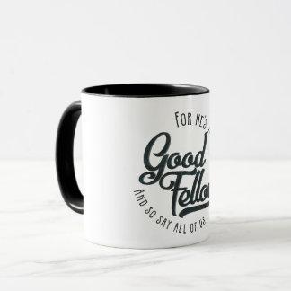 Er ist ein lustiger guter Gefährte - Tasse