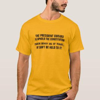 Er schwört, um die Konstitution zu unterstützen! T-Shirt