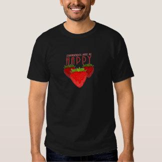 Erdbeeren machen mich glücklich t shirt