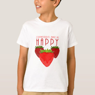 Erdbeeren machen mich glücklich T-Shirt