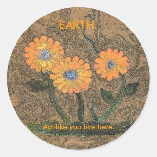 Erde. Tat wie Sie leben hier Blumenaufkleber Runder Aufkleber