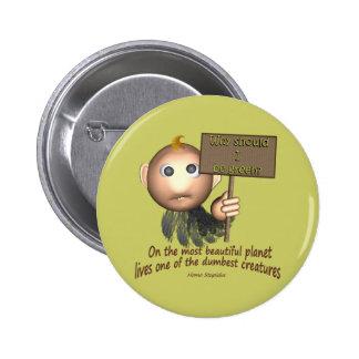 Erdstummstes Geschöpf Runder Button 5,1 Cm