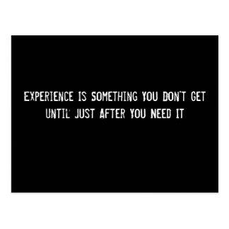 Erfahrung ist etwas, die Sie nicht bis gerade A Postkarte