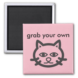 ergreifen Sie Ihren eigenen Pussy Quadratischer Magnet