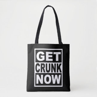 Erhalten Sie Crunk jetzt Tasche
