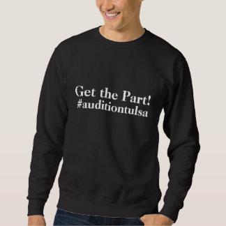 Erhalten Sie das Teil! #auditiontulsa Sweatshirt