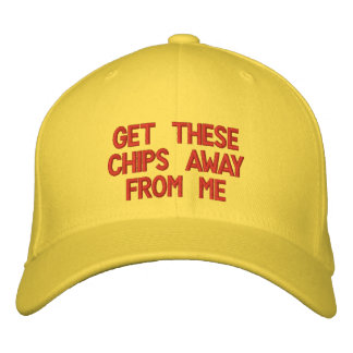 erhalten Sie diese Chips weg von mir Bestickte Kappe