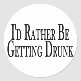 Erhalten Sie eher betrunken Runder Aufkleber