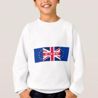 Erhalten Sie Großbritannien aus der EU heraus Sweatshirt