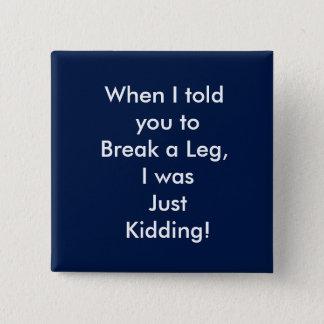 erhalten Sie gut, lustig, Bein, Quadratischer Button 5,1 Cm