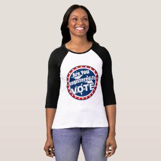 Erhalten Sie Ihre Abstimmung an mit diesem T-Shirt