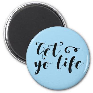 Erhalten Sie Ihre Leben-Typografie Runder Magnet 5,1 Cm