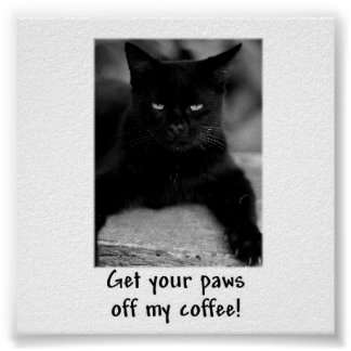 Erhalten Sie Ihre Tatzen weg von meinem Kaffee! Lu Poster