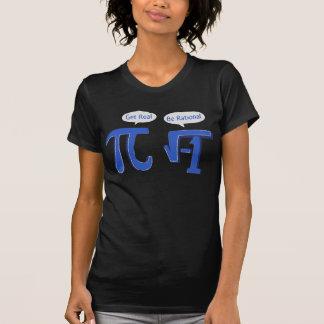 Erhalten Sie ist rational wirklich T-Shirt