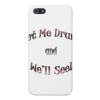 Erhalten Sie mich betrunken und wir sehen Rot Hülle Fürs iPhone 5