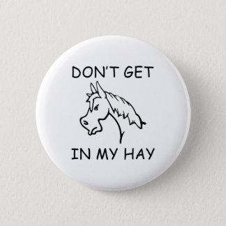 Erhalten Sie nicht in meinem Heu Runder Button 5,1 Cm