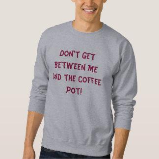 Erhalten Sie nicht zwischen mir und dem Sweatshirt