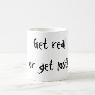 Erhalten Sie realor erhalten verloren! Kaffeetasse